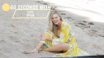 60 Seconds With Kate Upton