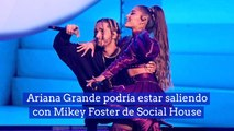 Ariana Grande podría estar saliendo con Mikey Foster de Social House