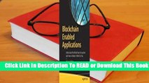 Full E-book Blockchain Enabled Applications: Understand the Blockchain Ecosystem and How to Make