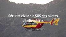 Sécurité civile : le SOS des pilotes d'hélicoptères