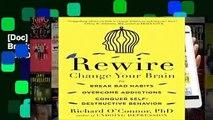 [Doc] Rewire: Change Your Brain to Break Bad Habits, Overcome Addictions, Conquer Self-Destructive