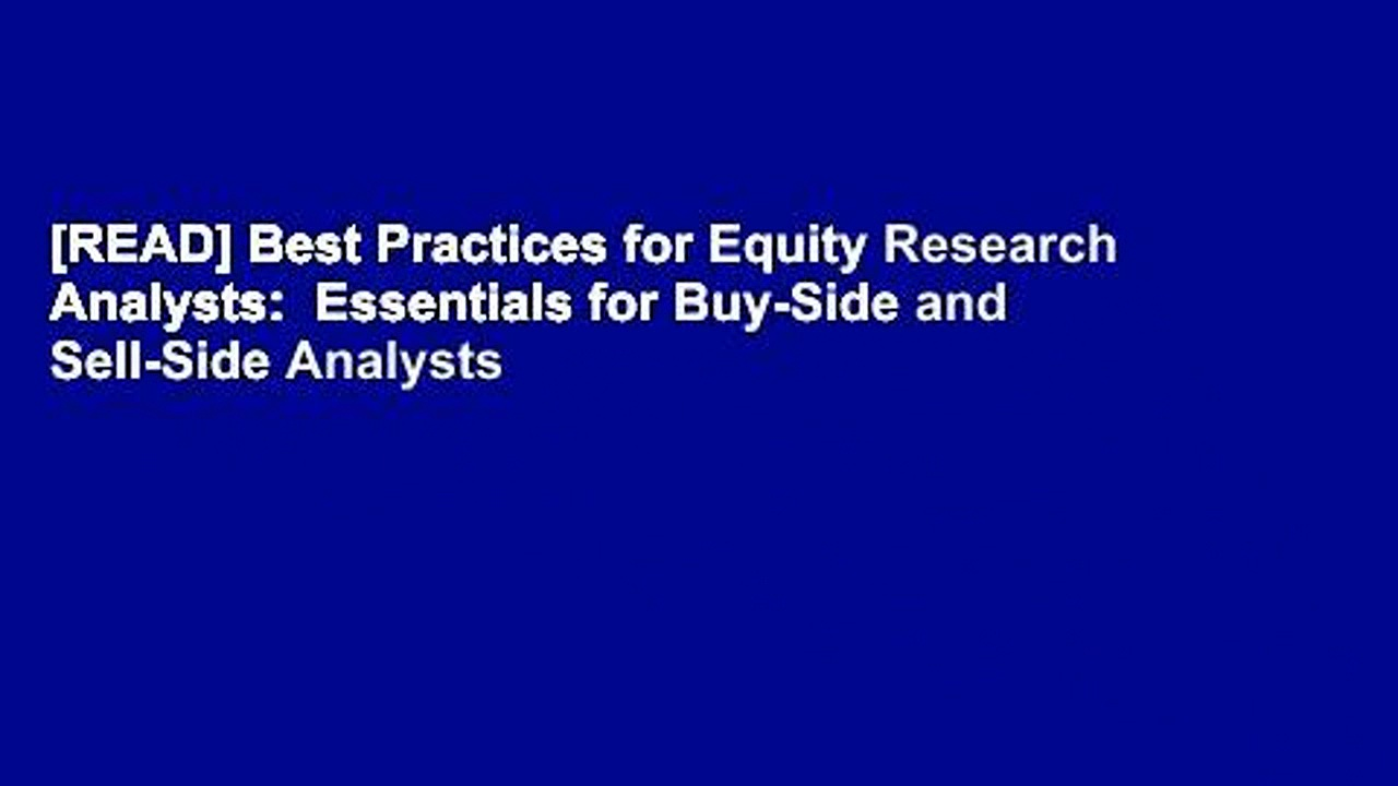 [READ] Best Practices for Equity Research Analysts:  Essentials for Buy-Side and Sell-Side Analysts