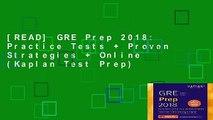 [READ] GRE Prep 2018: Practice Tests + Proven Strategies + Online (Kaplan Test Prep)