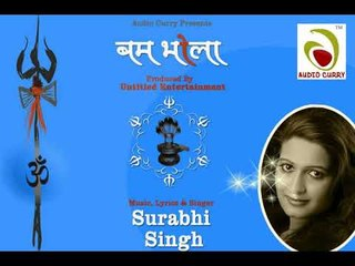 Bam Bhola | By Surabhi Singh | Presented By Audio Curry | 2019