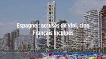 Espagne : accusés de viol, cinq Français inculpés