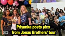 Wives on tour: Priyanka posts pics from Jonas Brothers' tour