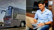 The Cost Of Mahesh Babu's Vanity Van Will Blow Your Mind