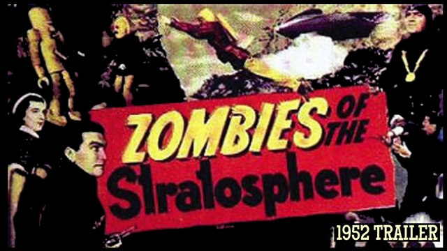 Zombies of the Stratosphere - Vintage 1952 Movie Serial Trailer