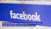 Facebook Ventures Into Video Subscription Services