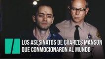Los asesinatos de Charles Manson que conmocionaron al mundo hace 50 años