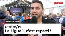 L'Instant été du vendredi 9 août 2019. La Ligue 1, c'est reparti !