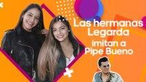 Así imitaron las hermanas Legarda a Pipe Bueno, el nuevo amigo de Luisa W