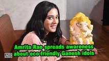 Amrita Rao spreads awareness about eco-friendly Ganesh idols