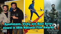 Ayushmann, Vicky win Best Actor award in 66th National Film Awards