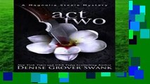 [Read] Act Two (Magnolia Steele Mystery) Complete