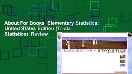 About For Books Elementary Statistics: United States Edition (Triola