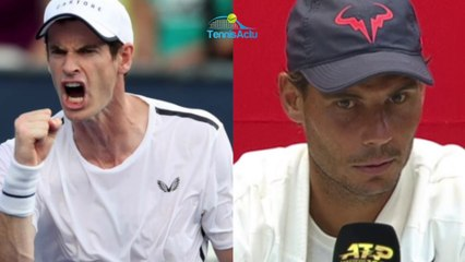 """ATP - Montréal 2019 - Rafael Nadal : """"Andy Murray back in singles, it's a good thing for the sport and for him"""""""