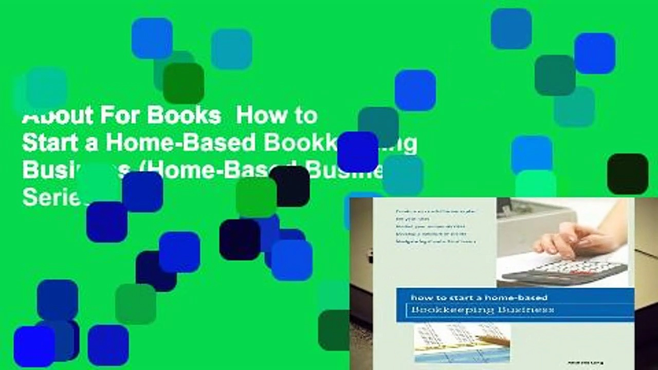 About For Books  How to Start a Home-Based Bookkeeping Business (Home-Based Business Series)