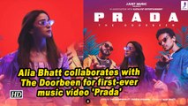 Alia Bhatt collaborates with The Doorbeen for first-ever music video 'Prada'