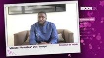 """MODE 24 - Sénégal: Moussa """"Versailles"""" Dia, Designer"""