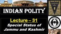 P31  Special Status of Jammu and Kashmir (Article 370)  UPSC, SSC CGL, MPPSC, UPPCS, CAPF etc