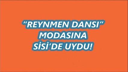 """""""REYNMEN DANSI"""" MODASINA SİSİ'DE UYDU!"""