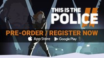This Is the Police 2 - Trailer iOS & Android