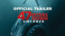 47 Meters Down Uncaged Trailer 08/16/2019