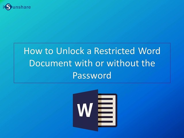 Steps to Unlock a Restricted Word Document with or without the Password