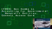 [FREE] Gen Combo LL Accounting for Governmental   Nonprofit Entities; Connect Access Card