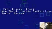 Full E-book  Brave New World: Inside Pochettinao's Spurs  Review