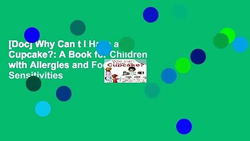 [Doc] Why Can t I Have a Cupcake?: A Book for Children with Allergies and Food Sensitivities