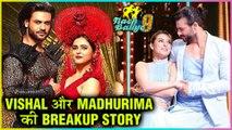 Nach Baliye 9: Vishal Aditya Singh REVEALS Reason For His Breakup With Madhurima Tuli