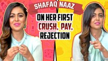 Shafaq Naaz REVEALS Her First CRUSH, First Job, First REJECTION ,  First Dairies