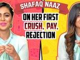 Shafaq Naaz REVEALS Her First CRUSH, First Job, First REJECTION First Dairies