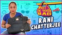 Rani Chatterjee Handbag Secret Revealed | What's In Your Bag | TellyMasala