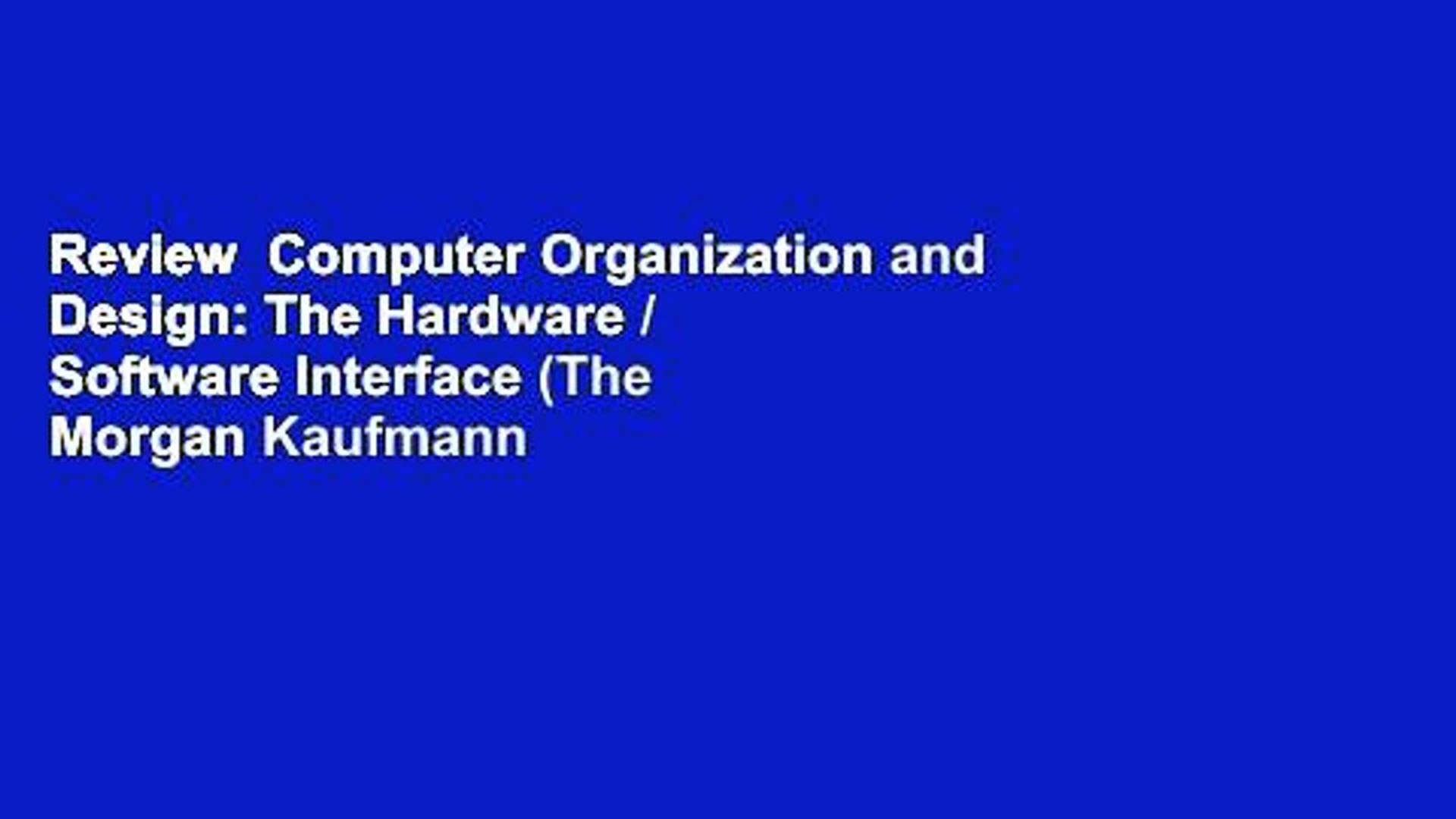 Review Computer Organization And Design The Hardware Software Interface The Morgan Kaufmann Video Dailymotion