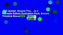 Full version  Encore Tricolore 3 Nouvelle Edition Evaluation Pack: Encore Tricolore Nouvelle 3:
