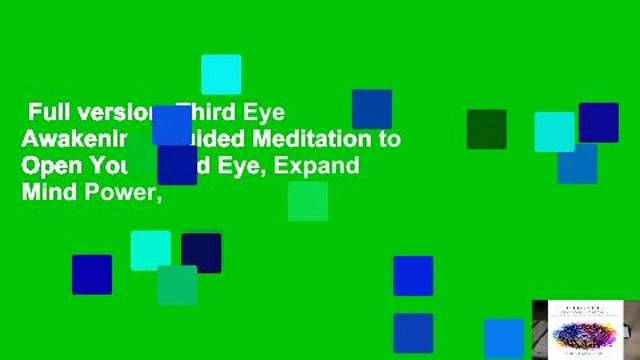 Full version  Third Eye Awakening: Guided Meditation to Open Your Third Eye, Expand Mind Power,