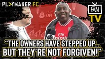 "Fan TV | AFTV's Robbie: ""Arsenal's owners have shown they care... but they're not forgiven"""