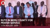 RUTO IN MERU COUNTY FOR PRAYER SERVICE