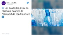 États-Unis. L'aéroport de San Francisco va interdire la vente de bouteilles en plastique