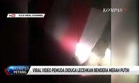Viral! Pemuda Diduga Lecehkan Bendera Merah Putih, 4 Orang Jadi Tersangka