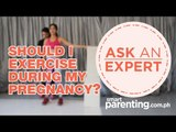Ask An Expert: Should I exercise during my pregnancy?