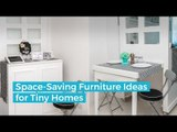 Space Saving Furniture Ideas for Tiny Homes