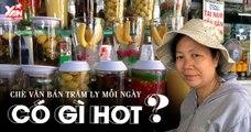 Hàng chè Cô Vân ngon nhất chợ Tân Định hơn 30 năm ở Sài Gòn