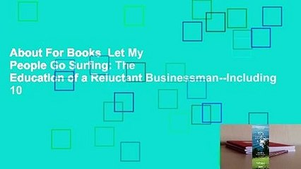 About For Books  Let My People Go Surfing: The Education of a Reluctant Businessman--Including 10