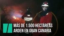 El incendio de Gran Canaria continúa, tras quemar 1.500 hectáreas