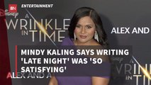 'Late Night' Writing With Mindy Kaling