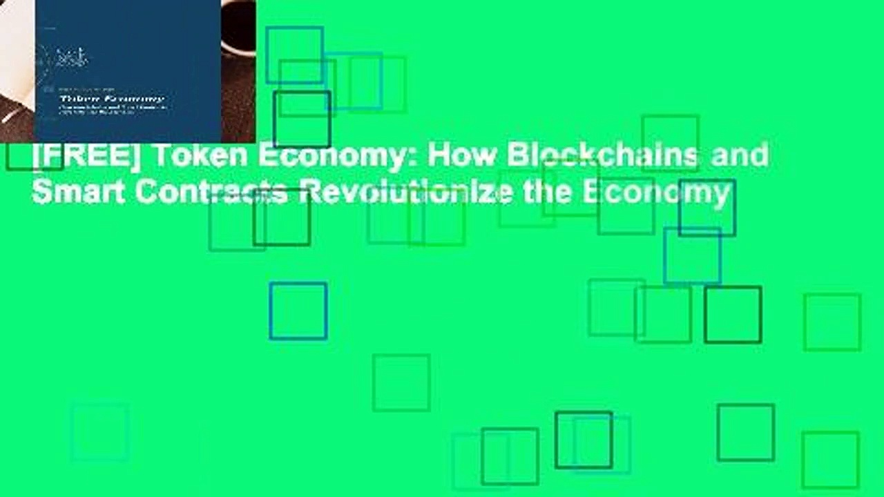 [FREE] Token Economy: How Blockchains and Smart Contracts Revolutionize the Economy